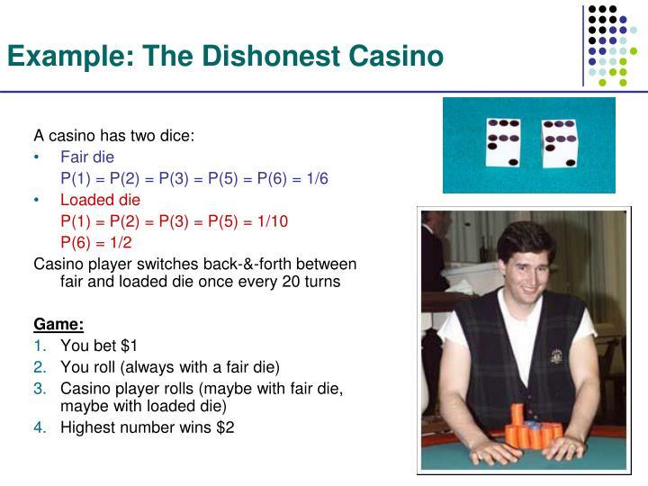 Example: The Dishonest Casino