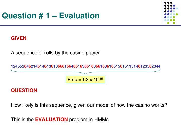 Question # 1 – Evaluation