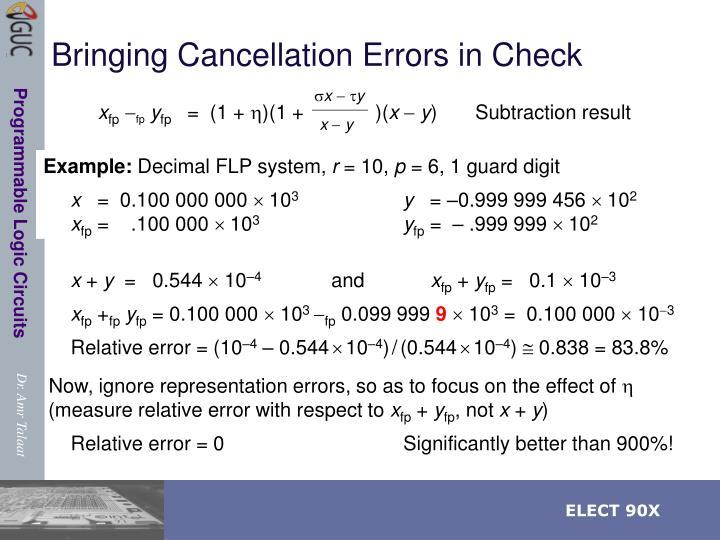 Bringing Cancellation Errors in Check