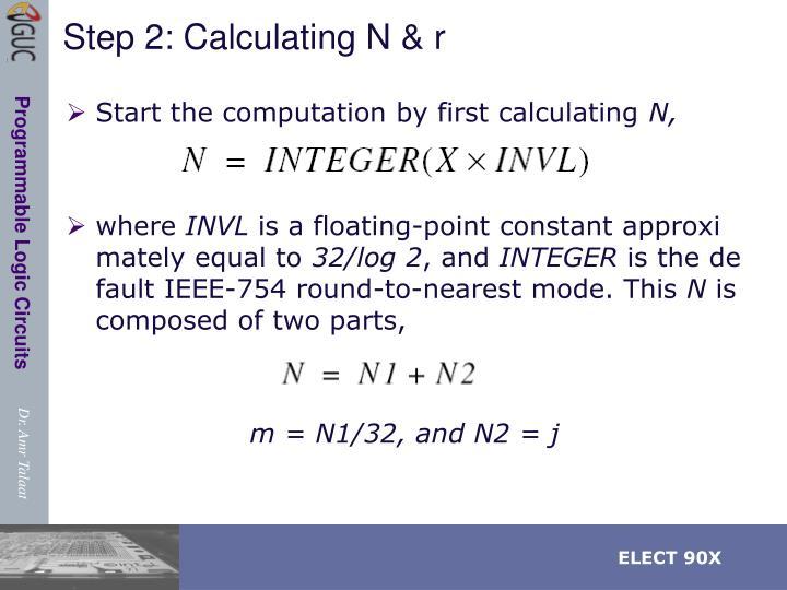 Step 2: Calculating N & r