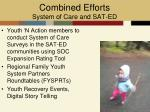 combined efforts system of care and sat ed