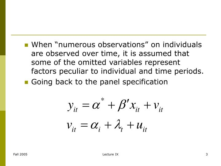 """When """"numerous observations"""" on individuals are observed over time, it is assumed that some of the omitted variables represent factors peculiar to individual and time periods."""