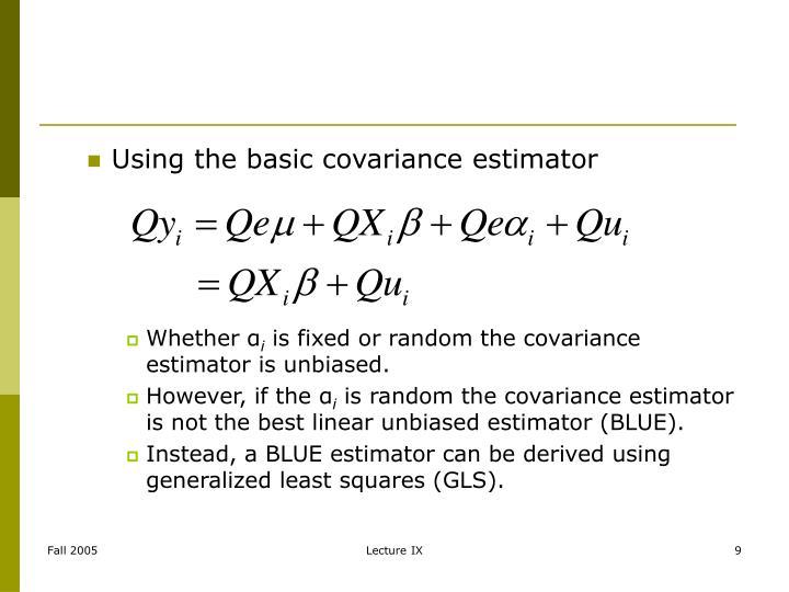 Using the basic covariance estimator