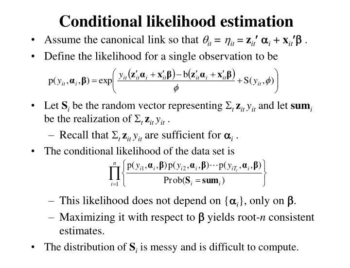Conditional likelihood estimation