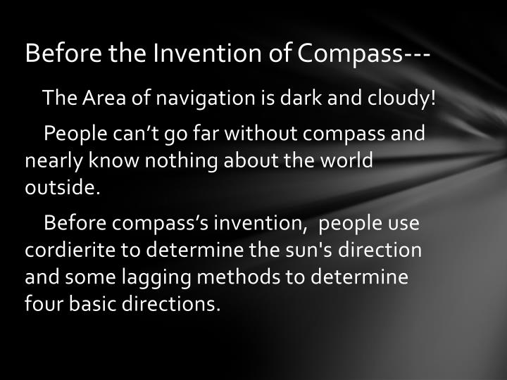 Before the Invention of Compass---