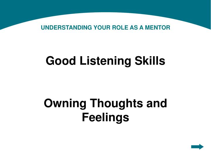 UNDERSTANDING YOUR ROLE AS A MENTOR