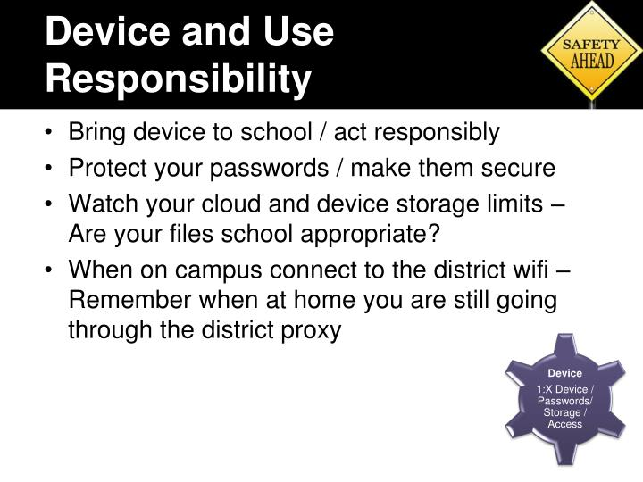 Device and Use Responsibility