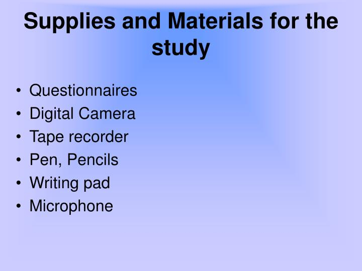 Supplies and Materials for the study