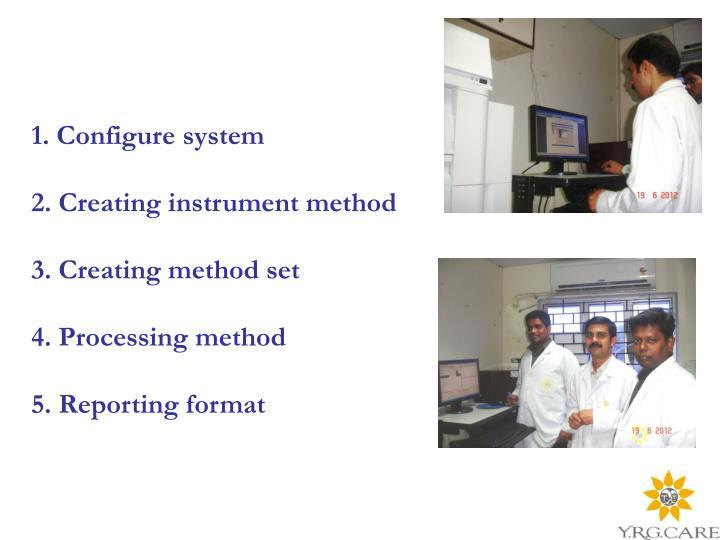 1. Configure system