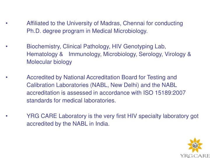 Affiliated to the University of Madras, Chennai for conducting Ph.D. degree program in Medical Microbiology.