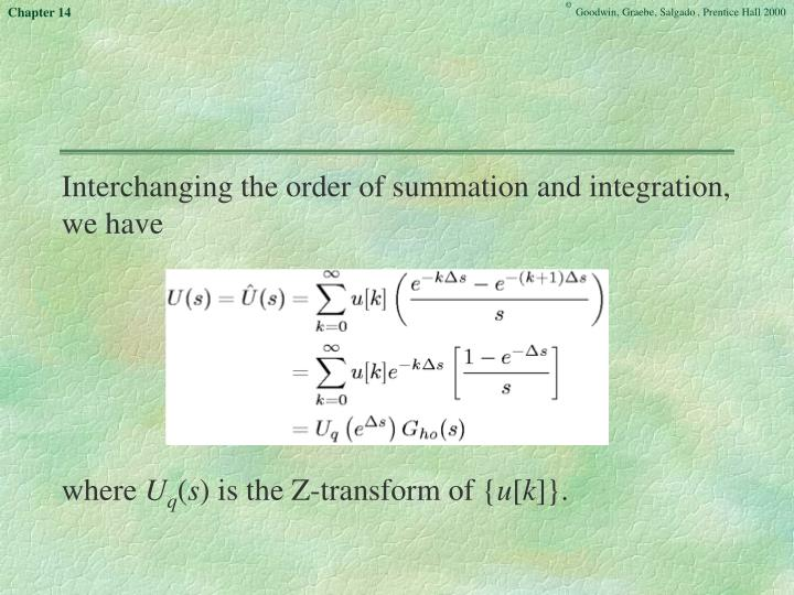 Interchanging the order of summation and integration, we have