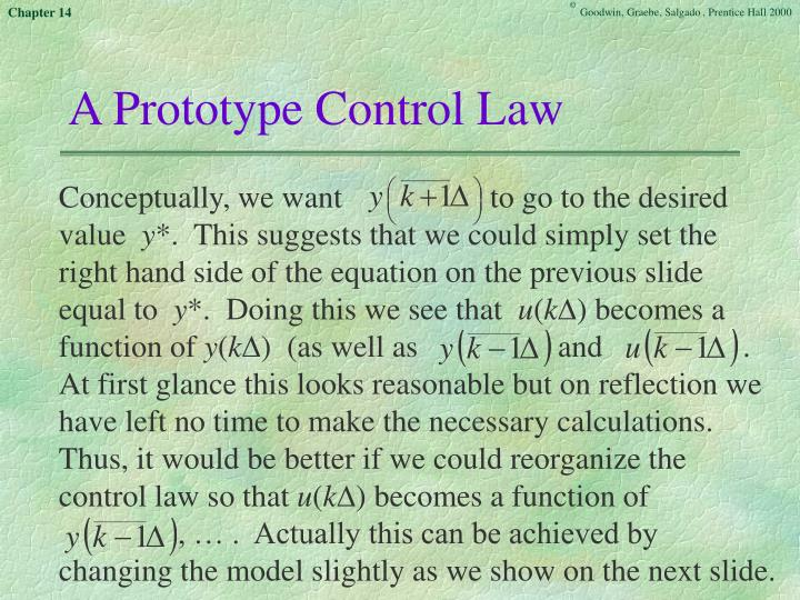 A Prototype Control Law