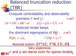 balanced truncation reduction tbr