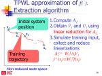 tpwl approximation of f extraction algorithm