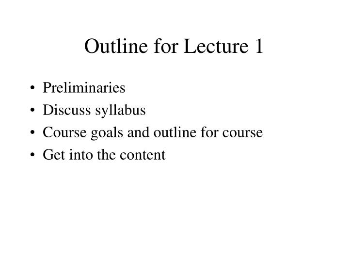 Outline for lecture 1
