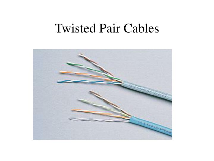 Twisted Pair Cables