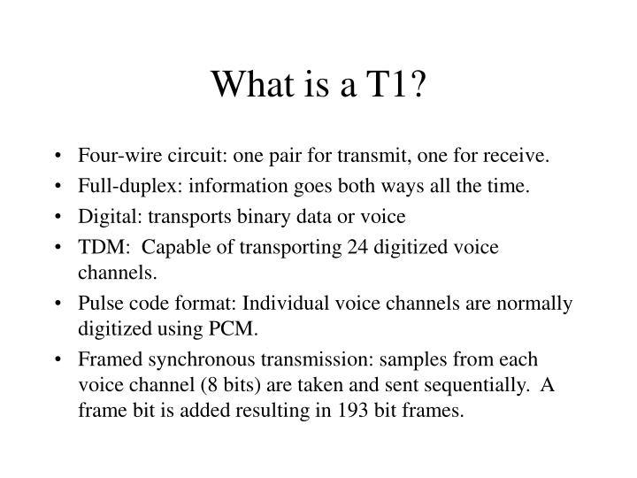 What is a T1?