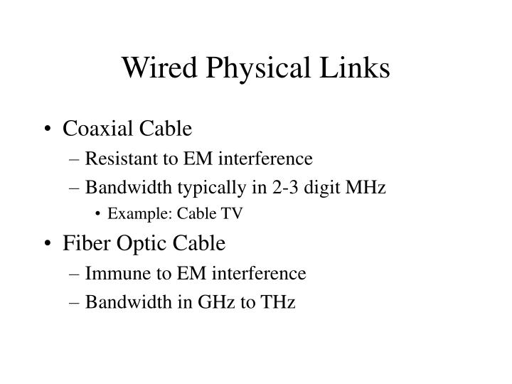 Wired Physical Links