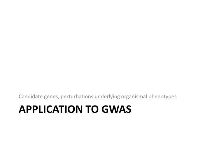 Candidate genes, perturbations underlying organismal phenotypes