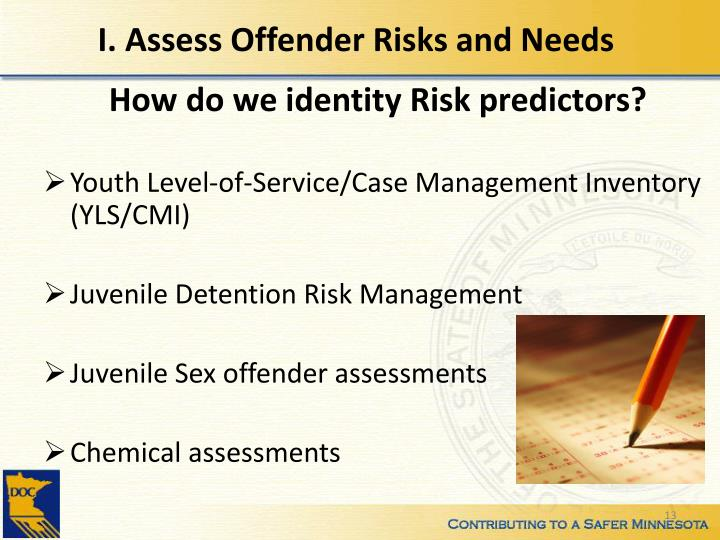 I. Assess Offender Risks and Needs