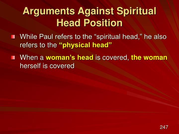 Arguments Against Spiritual Head Position