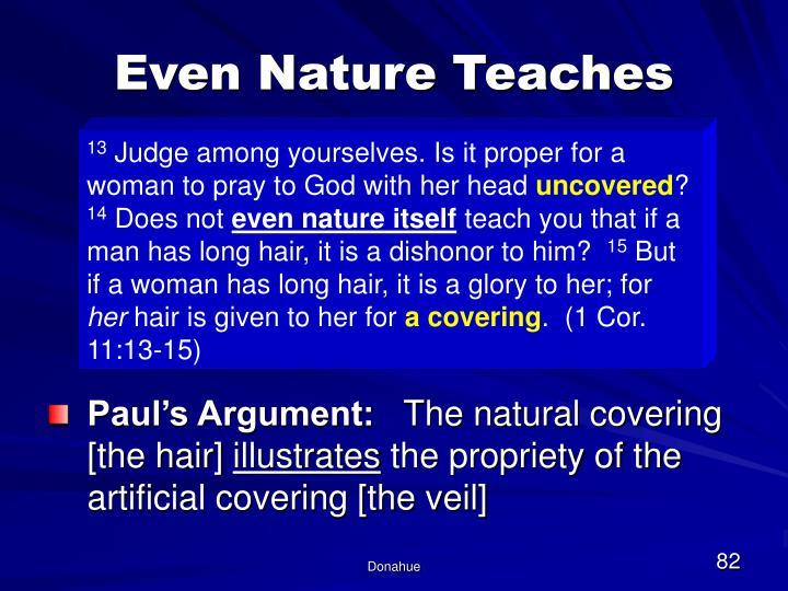 Even Nature Teaches