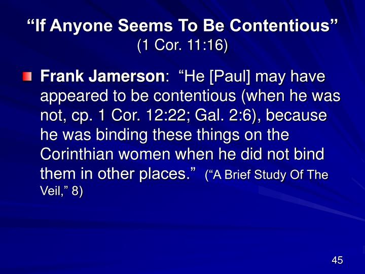 """""""If Anyone Seems To Be Contentious"""""""