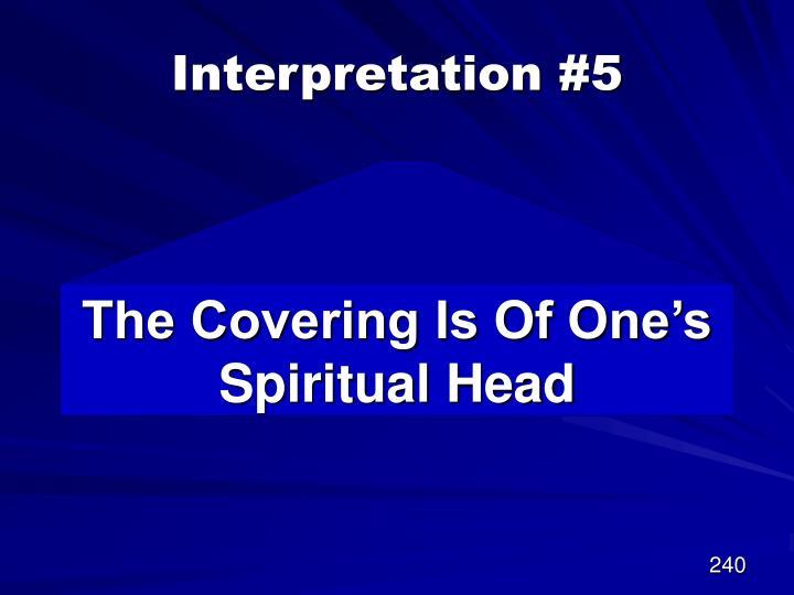 Interpretation #5