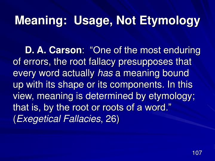 Meaning:  Usage, Not Etymology