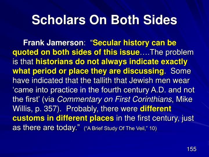 Scholars On Both Sides