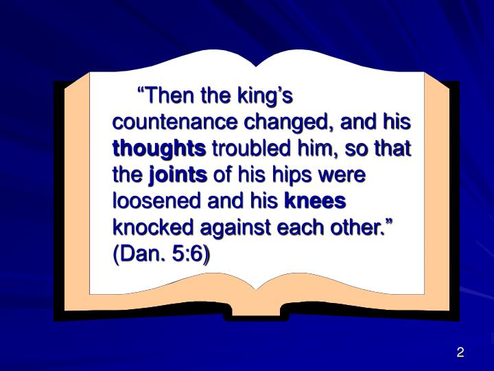 """""""Then the king's countenance changed, and his"""