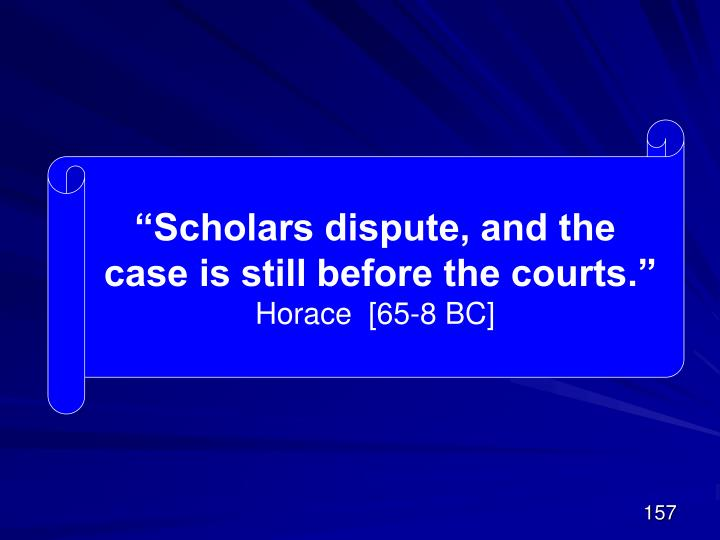 """""""Scholars dispute, and the"""