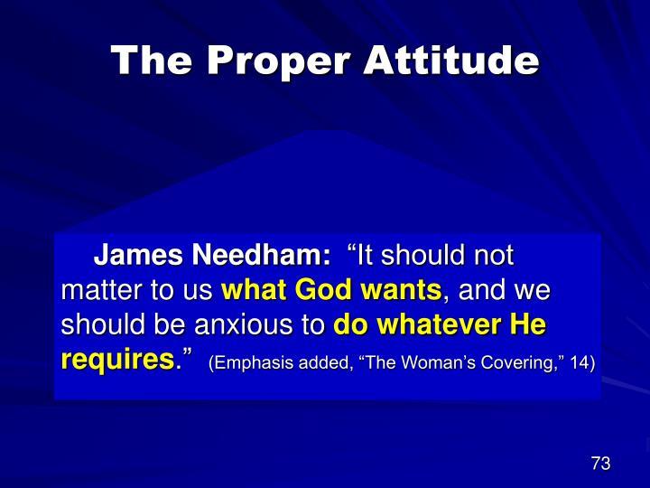 The Proper Attitude