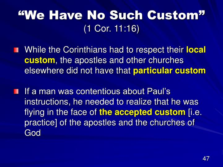 """""""We Have No Such Custom"""""""