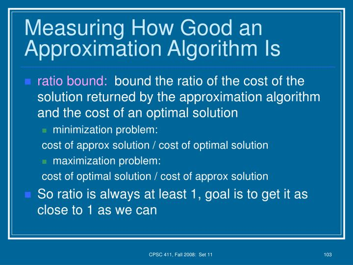 Measuring How Good an Approximation Algorithm Is