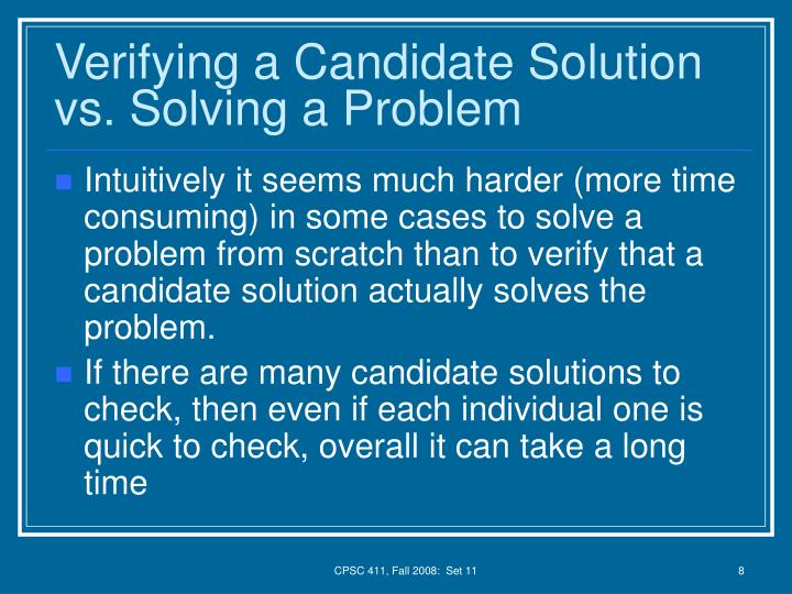 Verifying a Candidate Solution vs. Solving a Problem