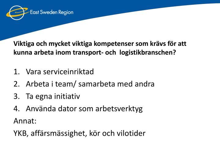 Viktiga och mycket viktiga kompetenser som krävs för att kunna arbeta inom transport- och  logistikbranschen?