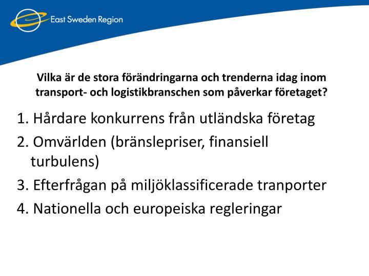 Vilka r de stora frndringarna och trenderna idag inom transport- och logistikbranschen som pverkar fretaget?