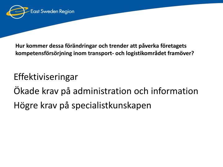 Hur kommer dessa förändringar och trender att påverka företagets kompetensförsörjning inom transport- och logistikområdet framöver?