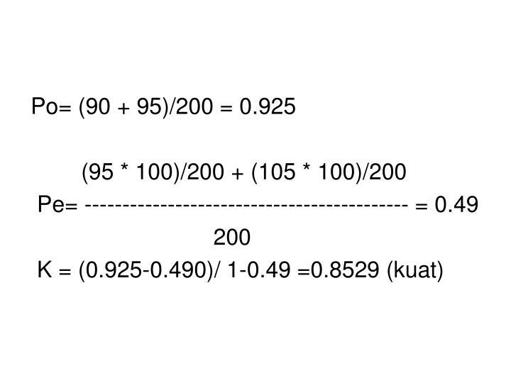 Po= (90 + 95)/200 = 0.925