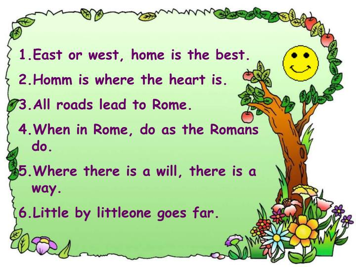 East or west, home is the best.