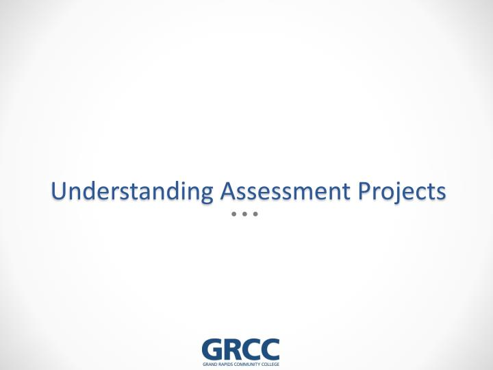 Understanding Assessment Projects