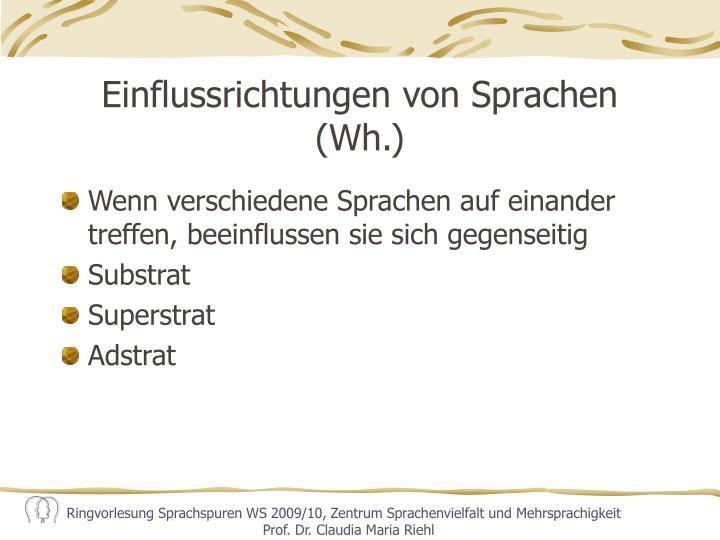 Einflussrichtungen von Sprachen (Wh.)