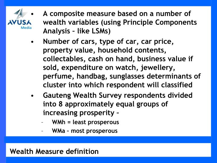 A composite measure based on a number of wealth variables (using Principle Components Analysis – like LSMs)