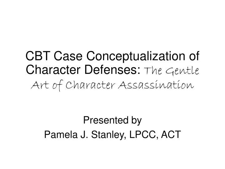 CBT Case Conceptualization of Character Defenses: