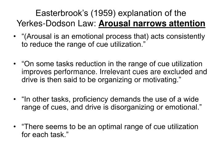 Easterbrook's (1959) explanation of the