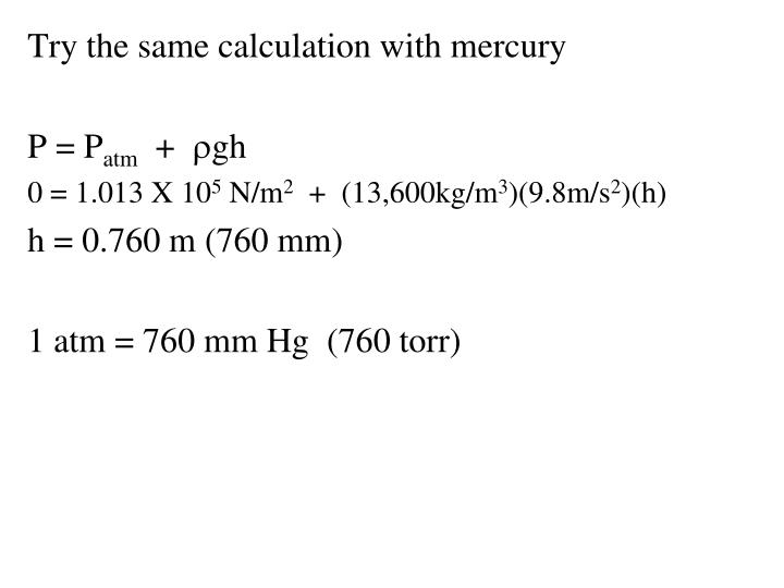 Try the same calculation with mercury