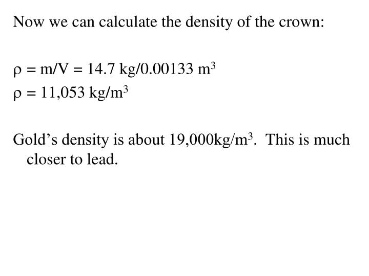 Now we can calculate the density of the crown: