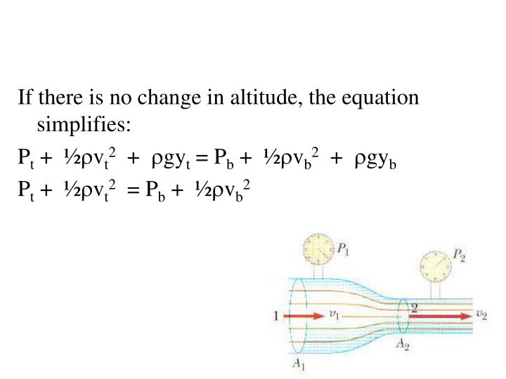 If there is no change in altitude, the equation simplifies: