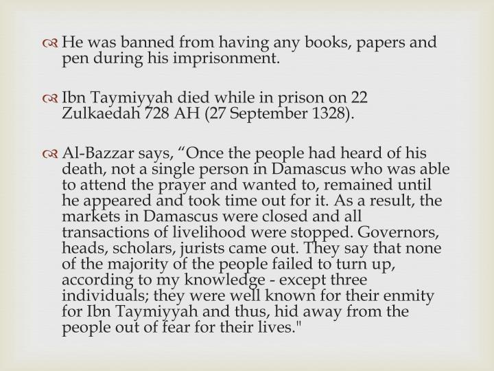 He was banned from having any books, papers and pen during his imprisonment.